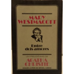 Mary Westmacott Entre dois...