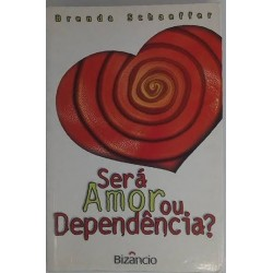 Será Amor ou Dependência